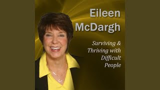 Surviving & Thriving With Difficult People, Part 4