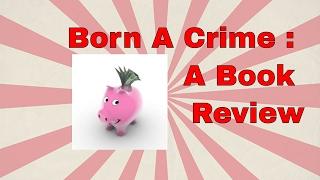 Born a Crime : Book Review