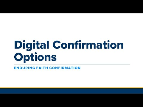 Understanding Your Digital Confirmation Options