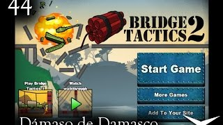 44-¡Destruye el puente! (Bridge Tactics 2) // Gameplay Español