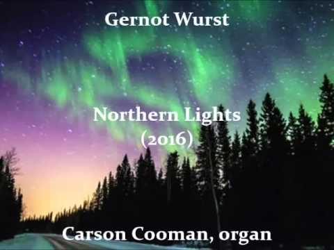 Gernot Wurst — Northern Lights (2016) for organ