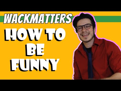 How to Be Funny - Results GUARANTEED!