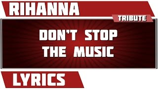 Don T Stop The Music Rihanna Tribute Lyrics