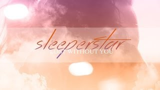 Watch Sleeperstar Lost Without You video