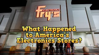 What Happened to America's Electronics Stores?