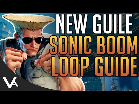 SFV - New Guile Sonic Boom Loop Guide! Combo Tutorial For Street Fighter 5 Season 2