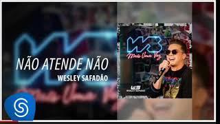 Baixar Wesley Safadão - Não Atende Não  (WS Mais Uma Vez ) [ Áudio Oficial ]