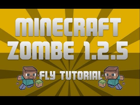 Minecraft Zombe Fly Mod (1.2.5) 1.2.4 Works On 1.2.5 Installation Tutorial *UPDATED*