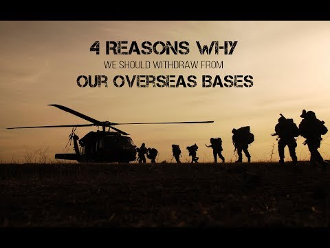 4 Reasons Why We Should Withdraw From Our Overseas Bases