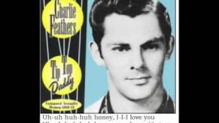Uh Huh Honey - Charlie Feathers
