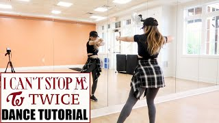 "TWICE ""I CAN'T STOP ME"" Lisa Rhee Dance Tutorial"