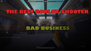 THE BEST SHOOTER GAME ON ROBLOX (BAD BUSINESS)