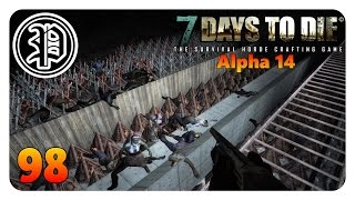 7 Days to Die Alpha 14 Deutsch | Horde Tag 63 | Part 98