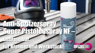 Anti-Spritzerspray Super Pistolenspray NF – unbrennbar, für Brenner und Werkstück!