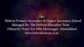 The Hebron Primary School, Maninagar, Ahmedabad Managed By: The Hebron Education Trust