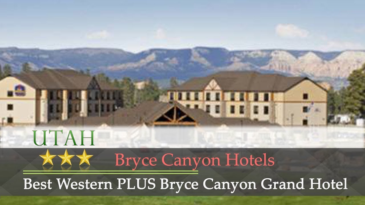 Best Western Plus Bryce Canyon Grand Hotel Hotels Utah
