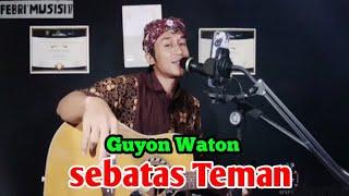 Sebatas Teman Guyon Waton Cover Febri Musisi 17 Live