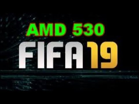 Fifa 19 Gaming Amd 530 Benchmark