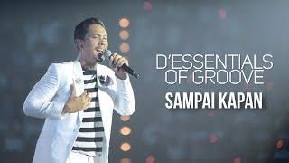 D'Essentials of Groove - Sampai Kapan | (DEOG Jakarta)
