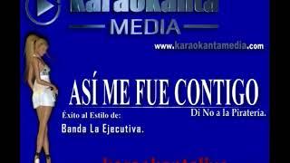 Karaokanta - Banda La Ejecutiva - Así me fue contigo - (Demo)