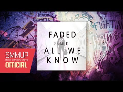 Alan Walker, The Chainsmokers - Faded / All We Know (mashup)