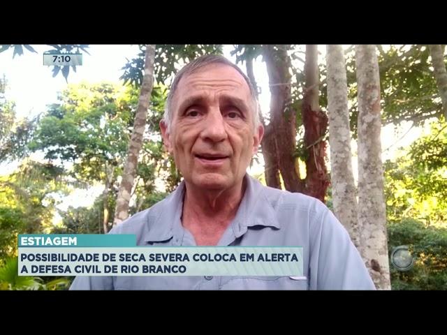 Estiagem: Possibilidade de seca severa coloca em alerta a Defesa Civil de Rio Branco