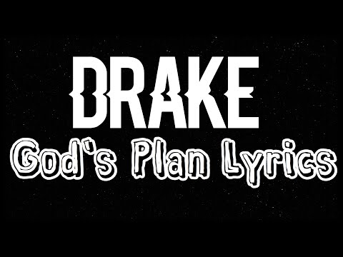 "God's Plan - Drake Lyrics (She say ""Do you love me?"" I tell her ""Only partly"")"