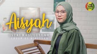 Download lagu AISYAH ISTRI RASULULLAH - COVER BY NIKISUKA | Reggae