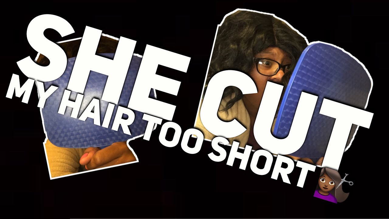 my hair is too short to style she cut my hair 3003 | maxresdefault