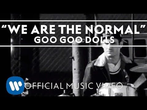 "The Goo Goo Dolls - ""We Are The Normal""  [Official Music Video]"