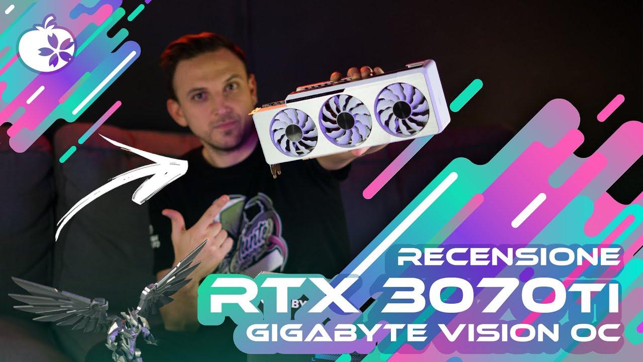 RECENSIONE 3070TI GIGABYTE VISION OC + Test e benchmark con 3090, 3080 e 3070!