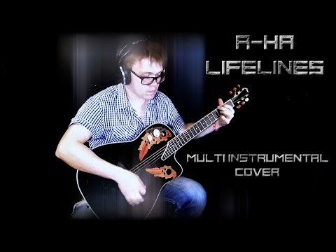 A-Ha - Lifelines (Multi Instrumental Cover)