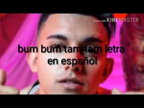 Bum bum tam tam letra español
