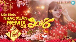 Nhạc Xuân Remix Mậu Tuất 2018 Mới Nhất - LIÊN KHÚC ĐÓN XUÂN REMIX 2018