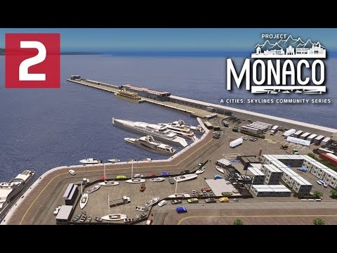 Cities: Skylines: Project: Monaco - EP 2 - Port Hercules