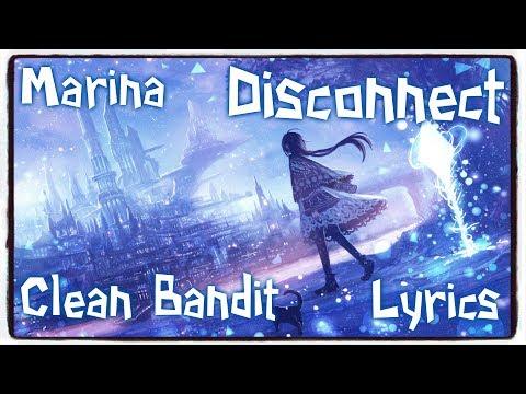 【Nightcore】→ Disconnect || Clean Bandit & Marina ✘ Lyrics