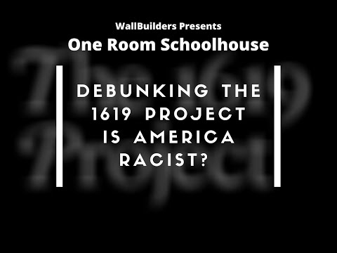 Debunking the 1619 project - Is America Racist? David Barton teaches on the Truth about America.