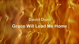 Grace Will Lead Me Home - David Dunn (lyric video) HD 1080p
