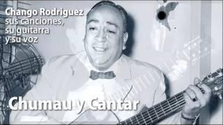 Chango Rodriguez - Sus Canciones, su Guitarra y su Voz (Album Completo)