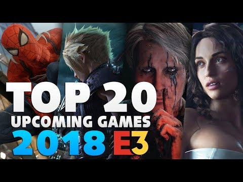 Top 20 Upcoming Most Anticipated Games To Appear E3 2018