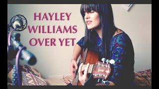 Hayley Williams - Over Yet Cover