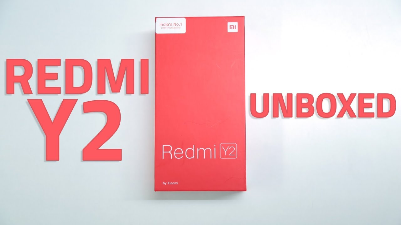 Redmi Y2 Unboxing and First Look 🔥 Price, Specifications, and More