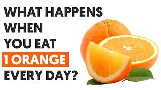 If You Eat 1 Orange Every Day This Is What Happens To Your Body