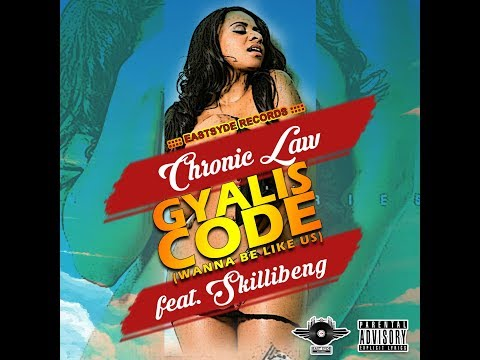 Chronic Law - Gyalis Code (Wanna Be Like Us) Ft. SkilliBeng