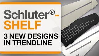 Schluter®-SHELF New Designs in TRENDLINE!