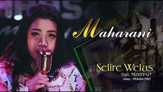 Maharani - Selire Welas (Official Music Video)