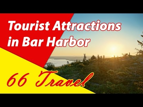 List 8 Tourist Attractions in Bar Harbor, Maine | Travel to United States