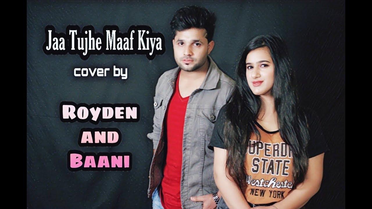 Ja Tujhe Maaf Kiya Royden And Baani Cover Song Nabeel Shaukat