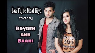 Gambar cover Ja Tujhe Maaf Kiya - Royden and Baani | Cover Song | Nabeel Shaukat & Aima Baig | OST | Do Bol