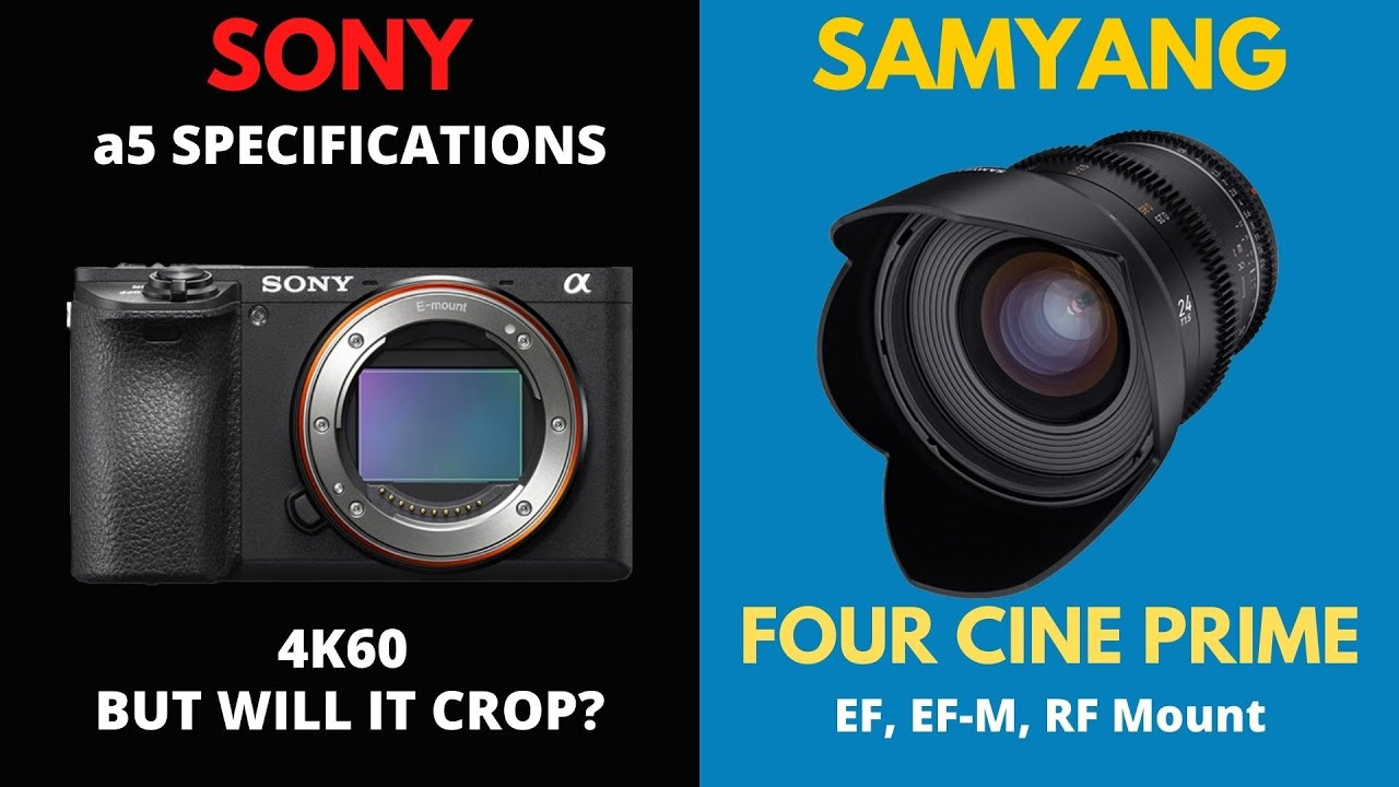 Sony a5 specifications | Four Samyang Cine Prime lenses